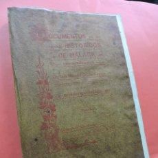 Libros antiguos: DOCUMENTOS HISTÓRICOS DE MÁLAGA. TOMO I. MORALES GARCÍA-GOYENA, LUIS. ED LÓPEZ GUEVARA. GRANADA 1906. Lote 218200975