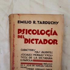 Libros antiguos: PSICOLOGÍA DEL DICTADOR POR EMILIO R. TARDUCHY. EDITADO EN MADID 1929. Lote 218950858