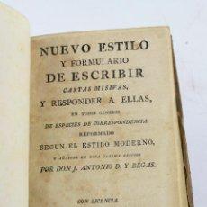 Libros antiguos: NUEVO ESTILO Y FORMULARIO DE ESCRIBIR CARTAS MISIVAS, 1796, J. ANTONIO D. BEGAS, BARCELONA. 15X11CM. Lote 219987625