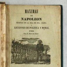 Libros antiguos: MÁXIMAS DE NAPOLEÓN ESCRITAS EN LA ISLA DE STA. ELENA Y LECCIONES DE POLÍTICA... BERTRÁN SOLER, T.. Lote 220384520
