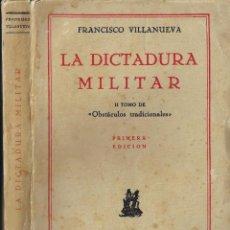 Libros antiguos: VILLANUEVA, FRANCISCO. LA DICTADURA MILITAR : II TOMO DE 'OBSTÁCULOS TRADICIONALES'. Lote 220897050