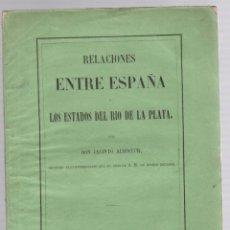 Libros antiguos: RELACIONES ENTRE ESPAÑA Y LOS ESTADOS DEL RIO DE LA PLATA. JACINTO ALBISTUR. 1861. Lote 221791920