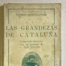 Libros antiguos: LAS GRANDEZAS DE CATALUÑA. COMPENDIO HISTÓRICO. - BENEDICTO SANCHEZ, VICTORIANO.. Lote 221805095