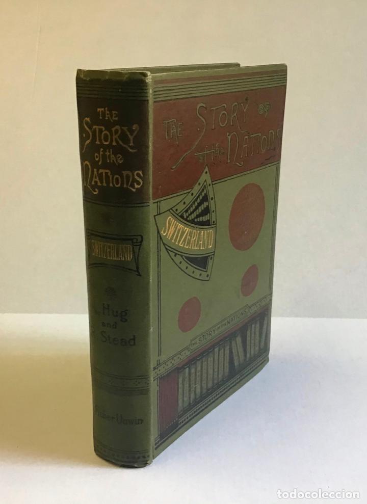 SWITZERLAND. - HUG, LINA Y STEAD, RICHARD. (Libros antiguos (hasta 1936), raros y curiosos - Historia Moderna)