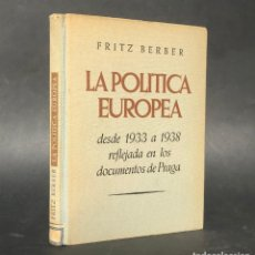 Libros antiguos: LA POLITICA EUROPEA - FRITZ BERBER - LIBRO PRO NAZI - ALDOLF HITLER. Lote 222333516