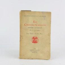 Libros antiguos: ELS COGNOMS CATALANS, ORIGEN I EVOLUCIÓ, 1929, JOAN CLAPÉS CORBERA, LLIBRERIA CATALÒNIA, BARCELONA.. Lote 222434607
