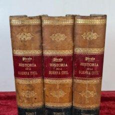 Libros antiguos: HISTORIA DE LA GUERRA CIVIL. ANTONIO PIRALA. EDIT. FELIPE G. ROJAS. 3 TOMOS. 1889. Lote 223078756