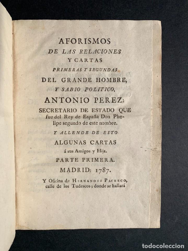 Libros antiguos: 1787 - Aforismos de las relaciones de Antonio Pérez - Politica - Felipe II- Historia de España - Foto 3 - 223999118