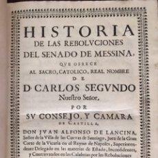 Libros antiguos: HISTORIA DE LAS REBOLVCIONES DEL SENADO DE MESSINA DON JUAN ALFONSO DE LANCINA. Lote 224032905