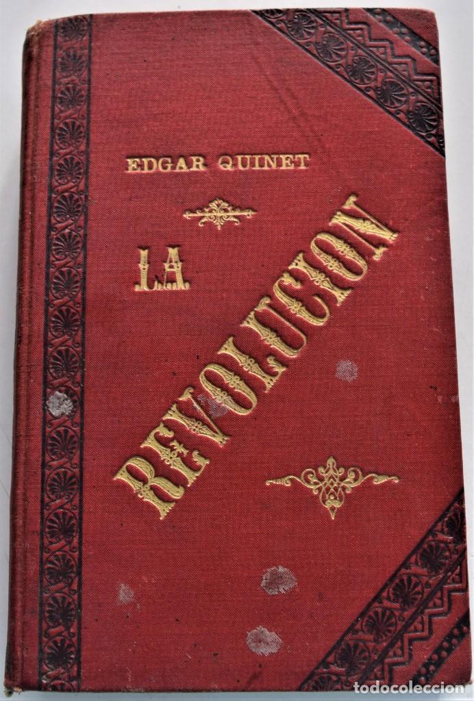 LA REVOLUCIÓN - EDGAR QUINET - DOS TOMO EN UNO - BARCELONA ESTABLECIMIENTO TIPOGRÁFICO DE LUIS TASSO (Libros antiguos (hasta 1936), raros y curiosos - Historia Moderna)