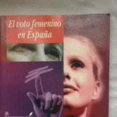 Libros antiguos: EL VOTO FEMENINO EN ESPAÑA. CATÁLOGO DE LA EXPOSICIÓN. INSTITUTO DE LA MUJER. MADRID. 1995 INSTITUTO. Lote 224141805