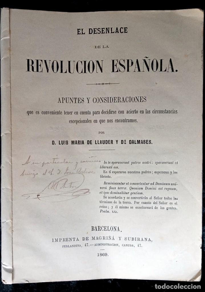 EL DESENLACE DE LA REVOLUCIÓN ESPAÑOLA - LUIS MARIA DE LLAUDER Y DE DALMASES - 1869 - FIRMA AUTOR (Libros antiguos (hasta 1936), raros y curiosos - Historia Moderna)