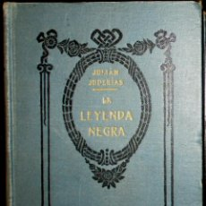 Libri antichi: LA LEYENDA NEGRA. JULIÁN JUDERÍAS. 4ª EDICIÓN AUMENTADA DE ARALUCE, BARCELONA.. Lote 224587903
