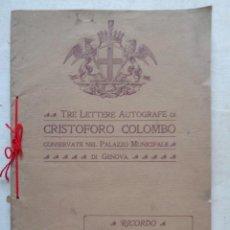 Libros antiguos: TRE LETTERE AUTOGRAFE DI CRISTOFORO COLOMBO CONSERVATE..........REF.-788. Lote 225992275