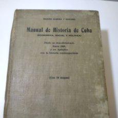 Libros antiguos: MANUAL HISTORIA DE CUBA. RAMIRO GUERRA Y SANCHEZ. LIBRO 1938.. Lote 226389700