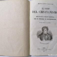 Libros antiguos: EL GENIO DEL CRISTIANISMO O BELLEZAS DE LA RELIGION CRISTIANA, POR CHATEAUBRIAND - AÑO 1853. Lote 227760825
