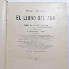 Libros antiguos: EL LIBRO DEL AÑO, PRIMER ANUARIO POR RICARDO RUIZ Y BENITEZ DE LUGO - AÑO 1899, 300 FOTOGRABADOS. Lote 227762145