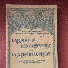 Libros antiguos: L'ARMENIE, LES MASSACRES ET LA QUESTION D'ORIENT - EMILE DOUMERGUE - EDIT. FOI ET VIE - 1916. Lote 229037815