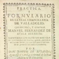 Libros antiguos: PRACTICA, FORMULARIO DE LA REAL CHANCILLERIA DE VALLADOLID... ZARAGOZA, 1733.. Lote 230493495
