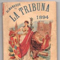 Libri antichi: ALMANAQUE DIARIO LIBERAL LA TRIBUNA. AÑO 1894. CIUDAD REAL. Lote 230674500