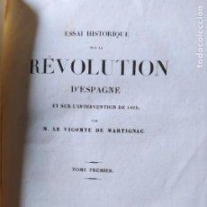 Libros antiguos: VICOMTE DE MARTIGNAC : ESSAI HISTORIQUE SUR LA REVOLUTION D'ESPAGNE, 1832.. Lote 230843995