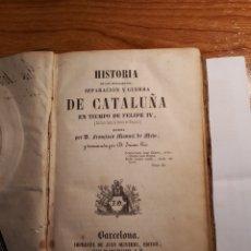 Libros antiguos: HISTORIA DE CATALUÑA EN TIEMPO DE FELIPE IV. FRANCISCO MANUEL DE MELO.1842.. Lote 230905390