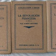 Libros antiguos: LA REVOLUCIÓN FRANCESA - 3 TOMOS COMPLETA - ALBERT MATTHIEZ - ED. LABOR 1935 - VER INDICE. Lote 231805875