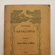 Libros antiguos: HISTORIA CATALUNYA, JOAN OLIVA Y MILA 1901, (VILANOVA Y GELTRU). Lote 235314360