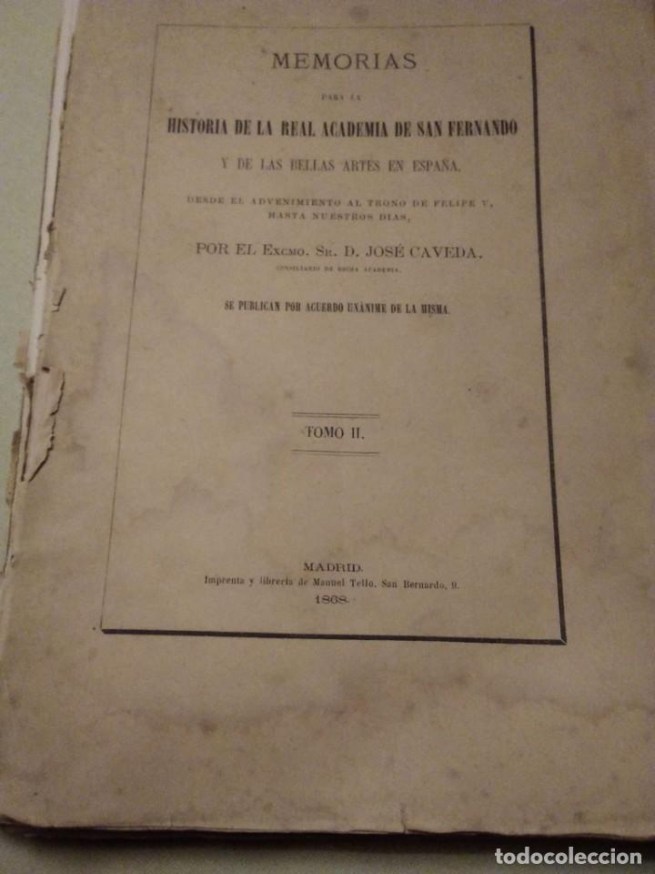 MEMORIAS PARA LA HISTORIA DE LA REAL ACADEMIA DE SAN FERNANDO Y DE LAS BELLAS ARTES DE ESPAÑA (Libros antiguos (hasta 1936), raros y curiosos - Historia Moderna)