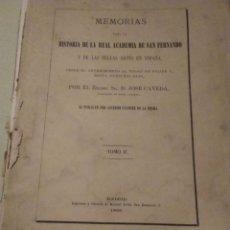 Libros antiguos: MEMORIAS PARA LA HISTORIA DE LA REAL ACADEMIA DE SAN FERNANDO Y DE LAS BELLAS ARTES DE ESPAÑA. Lote 236612465