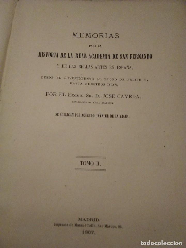 Libros antiguos: MEMORIAS PARA LA HISTORIA DE LA REAL ACADEMIA DE SAN FERNANDO Y DE LAS BELLAS ARTES DE ESPAÑA - Foto 2 - 236612465