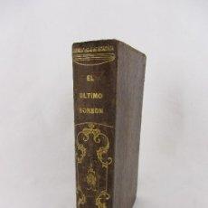 Livres anciens: EL ÚLTIMO BORBÓN - ANTONIO GUZMAN DE LEÓN - 1868. Lote 239615105