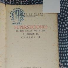 Libros antiguos: SUPERSTICIONES DE LOS SIGLOS XVI Y XVII Y HECHIZOS DE CARLOS II. DUQUE DE MAURA.. Lote 241177220