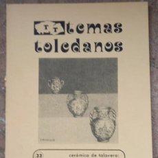 Libros antiguos: CERAMICA DE TALAVERA: TRES TIEMPOS PARA UNA HISTORIA - TEMAS TOLEDANOS - NUM. 33 - IPIET. TOLEDO.. Lote 241519325