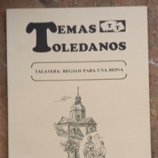 Libros antiguos: TALAVERA: REGALO PARA UNA REINA - TEMAS TOLEDANOS - NUM. 63 - IPIET. TOLEDO.. Lote 241522935