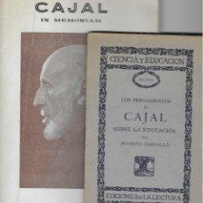 Libros antiguos: SANTIAGO RAMÓN Y CAJAL. IN MEMORIAM / LOS PENSAMIENTOS DE CAJAL SOBRE LA EDUCACIÓN. 2 OBRAS. Lote 243482875