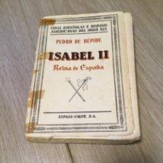 Libros antiguos: ISABEL II REINA DE ESPAÑA. POR PEDRO DE RÉPIDE. 1932. PRIMERA EDICIÓN. Lote 243577230