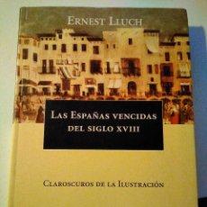 Libros antiguos: LAS ESPAÑAS VENCIDAS SIGLO XVIII ,LLUCH ERNEST. Lote 245315095