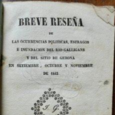 Libros antiguos: BREVE RESEÑA DE LA OCURRENCIAS POLITICAS, ESTRAGOS É INUNDACION DEL RIO GALLIGANS....1843 GERONA. Lote 245929940