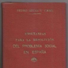 Libros antiguos: PEDRO RIVAS Y CABO: ENSEÑANZAS PARA LA RESOLUCIÓN DEL PROBLEMA SOCIAL EN ESPAÑA. SANTIAGO, 1935. Lote 246177215