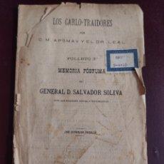 Libros antiguos: LOS CARLO-TRAIDORES -C.M APSMA Y LEAL FOLLETO 3 DE MEMORIA PÓSTUMA DEL GENERAL SALVADOR SOLIVA 1904. Lote 246874390