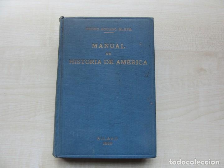 MANUAL DE HISTORIA DE AMÉRICA PEDRO AGUAYO BLEYE BILBAO 1929 (Libros antiguos (hasta 1936), raros y curiosos - Historia Moderna)