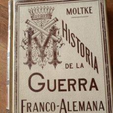 Libros antiguos: HISTORIA DE LA GUERRA FRANCO ALEMANA. Lote 253124850
