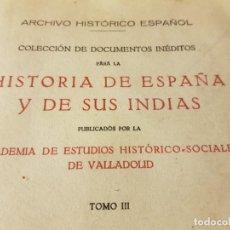 Libros antiguos: HISTORIA DE ESPAÑA Y SUS INDIAS. ARCHIVO HISTÓRICO ESPAÑOL. CONSULTAS DEL CONSEJO DE ESTADO.. Lote 253154220