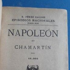 Libros antiguos: EPISODIOS NACIONALES , B PÉREZ GALDÓS, 1ª SERIE, NAPOLEÓN EN CHAMARTÍN, 1920 Y ZARAGOZA 1919. Lote 253866210