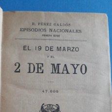 Libros antiguos: EPISODIOS NACIONALES , B PÉREZ GALDÓS, 1ª SERIE, EL 19 DE MARZO Y EL 2 DE MAYO, Y BAILEN 1919. Lote 253867385
