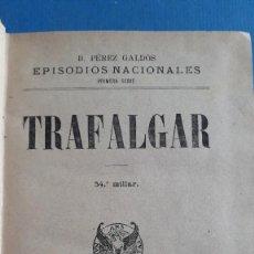 Libros antiguos: EPISODIOS NACIONALES , B PÉREZ GALDÓS, 1ª SERIE, TRAFALGAR, 1914 Y LA CORTE DE CARLOS IV 1919. Lote 253867880