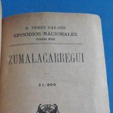 Libros antiguos: EPISODIOS NACIONALES , B PÉREZ GALDÓS, 3ª SERIE, ZUMALACARREGUI Y MENDIZABAL 1919 Y 1916. Lote 253882385