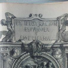 Libros antiguos: LA ILUSTRACIÓN ESPAÑOLA Y AMERICANA.1885 PRIMER SEMESTRE Y 1893 SEGUNDO SEMESTRE. Lote 253974240