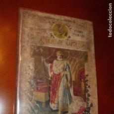 Libri antichi: EL APOGEO DE NAPOLEÓN. M. PASCHETTA. AÑO 1918. ILUSTRADO. Lote 254399010